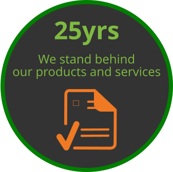 25yrs We stand behind our products and services